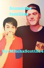 Scomiche family ❤️ (COMPLETED) #wattys2016 by MitchxScott214