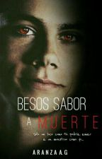 Besos Sabor a Muerte by Yolo1512