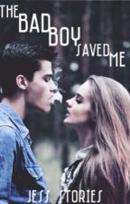 The bad boy saved me (slow updates) by jess_stories