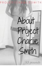 What is #ProjectCharlieSmith? by ProjectCharlieSmith