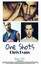 One Shots Chris Evans / Steve Rogers  by EriHollmaraEvans