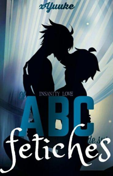 El ABC de sus fetiches. 【 MikaYuu 】