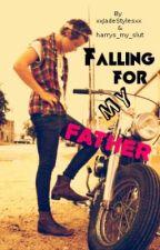 Falling For My Father (Harry Styles) by xxJadeStylesxx