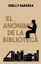 El anónimo de la biblioteca [De venta en Amazon] by ShellyBarrera
