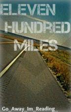 Eleven Hundred Miles by Go_Away_Im_Reading_