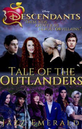 Tale of the Outlanders    Disney Descendants - 『Chapter 6』 - Wattpad
