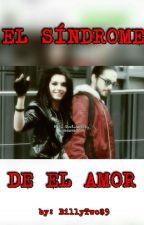 ~ El Síndrome Del Amor ~ by Billytwc89
