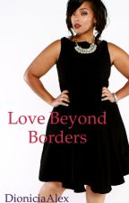 Love beyond borders  by DioniciaAlex