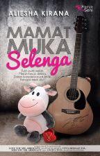 Mamat Muka Selenga by karyaseni2u