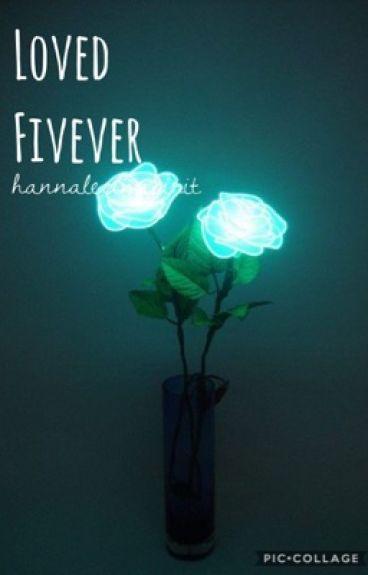 Loved Fivever