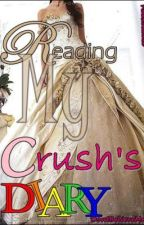 Reading my CRUSH's DIARY. ♥ [COMPLETED] by DontBelieveMe