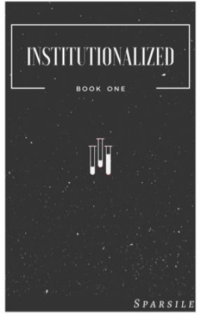 Institutionalized by sparsile