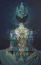 The Long Lost Princess of Emerald (Editing) by Shineyeool