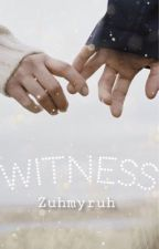 Witness by zuhmyruh