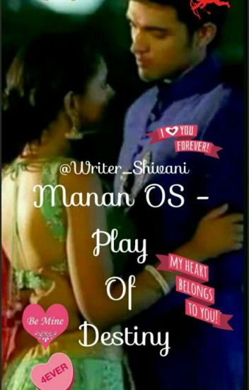 Manan Os - Play Of Destiny (Completed)