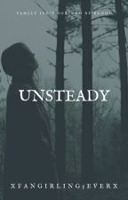 Unsteady  by xFangirling5Everx