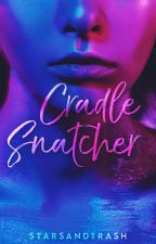 CRADLE SNATCHER (Nepumoceno Series #3) by StarsAndTrash
