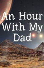 An Hour With My Dad by Ashooooong_