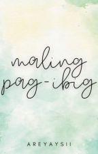 Maling Pag-ibig by areyaysii