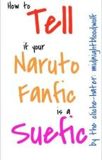 How to Tell if Your Naruto Fanfic is a Suefic by midnightbloodwolf