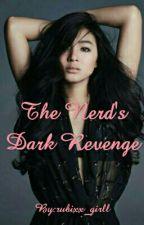The Nerd's Dark Revenge by rubixx_girll