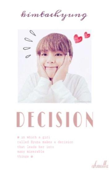 Decision ✿ Kim Taehyung