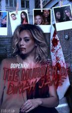 The Murder of Dinah Jane by katysmoonlight