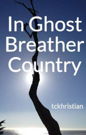 In Ghost Breather Country by tckhristian