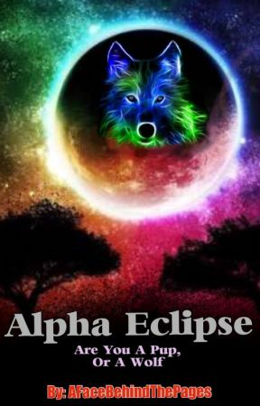 Alpha Eclipse by AFaceBehindThePages