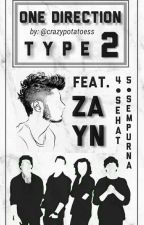 1D TYPE 2 (INDO) ft. ZAYN : 4 SEHAT 5 SEMPURNA  by crazypotatoess
