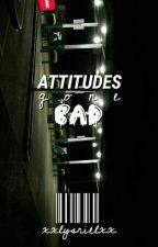 Attitudes gone bad by xxlysrielxx