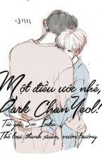 ChanBaek | Một điều ước nhé, Park ChanYeol ! by han_ntt