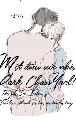ChanBaek | Một điều ước nhé, Park ChanYeol !