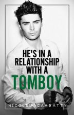 He's In A Relationship With A Tomboy by NicoleMacamWatty
