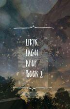 LIRIK LAGU KPOP (BUKU 2) by izchjkv95