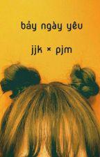 • jjk × pjm • bảy ngày yêu by minhanri
