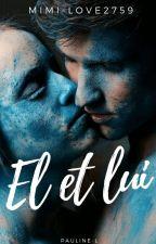 El et Lui by Ecrirateuse_en_herbe