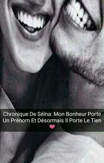 Chronique De Séïna: Mon Bonheur Porte Un Prénom Et Désormais Il Porte Le Tien ❤