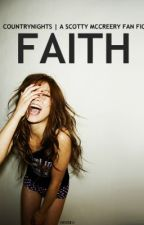 Faith   A Scotty McCreery Fan Fiction by Zoo_Of_Stars