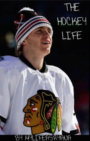 The Hockey Life - A Patrick Kane Fanfic by MyLifeAsRyana
