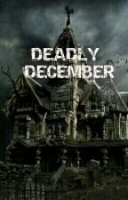 DEADLY DECEMBER (COMPLETED) by Mshezadi