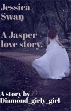 Jessica swan bellas younger sister (a jasper Whitlock story) by Diamond_girly_girl