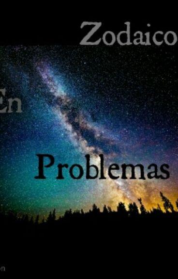 Zodaicos En Problemas