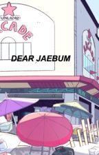 dear jaebum | i.jaebum by yeochinsx