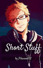 Short Stuff [HAIKYUU: Tsukishima Kei x OC Fanfic] by Pikaroo22