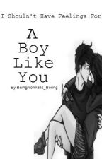 A Boy Like You -old version by happy_journeys