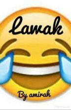LAWAK  by Amirah1203
