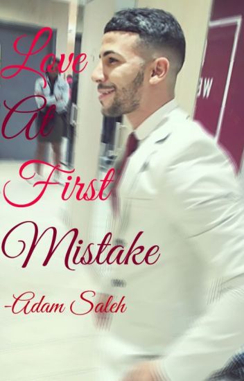 Love At First Mistake - Adam Saleh
