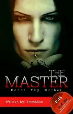 THE MASTER by EmmMiss