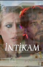 İNTİKAM  by barduc2014